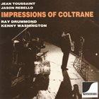 JEAN TOUSSAINT Jean Toussaint, Jason Rebello, Ray Drummond, Kenny Washington : Impressions Of Coltrane album cover