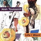 JEAN TOUSSAINT Life I Want album cover