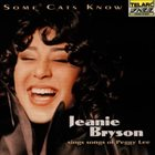 JEANIE BRYSON Some Cats Know: Songs of Peggy Lee album cover