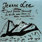 JEANNE LEE Don't Freeze Yourself To Death Over There In Those Mountains album cover