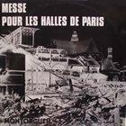 JEF GILSON Jef Gilson Trio + Montorgueil 46 : Messe Pour Les Halles De Paris album cover