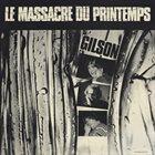 JEF GILSON Le Massacre Du Printemps album cover