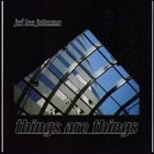 JEF LEE JOHNSON Things Are Things album cover