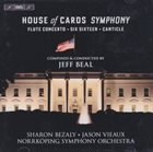JEFF BEAL House Of Cards Symphony - Flute Concerto - Six Sixteen - Canticle album cover