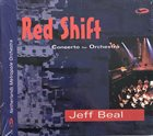 JEFF BEAL Red Shift : Concerto for Orchestra album cover
