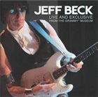 JEFF BECK Live and Exclusive From the Grammy Museum album cover
