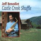 JEFF BENEDICT Castle Creek Shuffle album cover