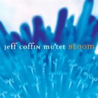 JEFF COFFIN Bloom album cover