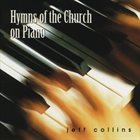 JEFF COLLINS Hymns of the Church on Piano album cover