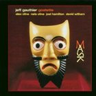 JEFF GAUTHIER The Jeff Gauthier Goatette : Mask album cover