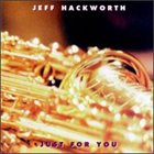JEFF HACKWORTH Just for You album cover
