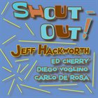 JEFF HACKWORTH Shout​-​Out! album cover