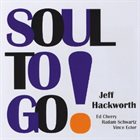 JEFF HACKWORTH Soul To Go! album cover