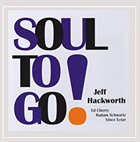 JEFF HACKWORTH Soul To Go! album cover