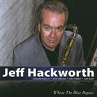 JEFF HACKWORTH Where the Blue Begins album cover