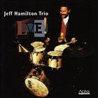 JEFF HAMILTON Jeff Hamilton Trio : Live! album cover