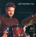 JEFF HAMILTON The Best Things Happen album cover