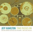 JEFF HAMILTON Time Passes On (with the DePaul University Jazz Ensemble) album cover