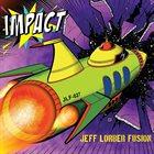 JEFF LORBER Jeff Lorber Fusion : Impact album cover