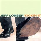 JEFF LORBER Kickin' It album cover
