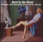 JEFF PALMER Burn'in the Blues (with John Abercrombie, Bob Leto & Vincent Herr) album cover