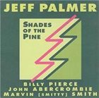 JEFF PALMER Shades of the Pine album cover