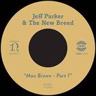 JEFF PARKER Max Brown - Part 1 album cover