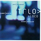 JEFF RICHMAN Trio Loco (with Jimmy Haslip / Danny Gottlieb) album cover