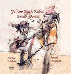 JEMEEL MOONDOC Jemeel Moondoc, Michael Hafftka : Yellow Back Radio Break Down album cover