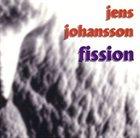JENS JOHANSSON Fission album cover