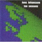 JENS JOHANSSON Ten Seasons album cover