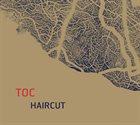 JÉRÉMIE TERNOY TOC : Haircut album cover