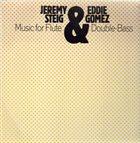 JEREMY STEIG Jeremy Steig & Eddie Gomez : Music for Flute & Double-Bass album cover