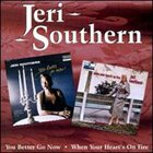 JERI SOUTHERN You Better Go Now / When Your Heart's on Fire album cover