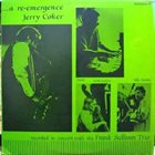 JERRY COKER Recorded In Concert With The Frank Sullivan Trio . . . A Re-emergence album cover