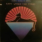 JERRY GARCIA Jerry Garcia Band : Cats Under The Stars album cover