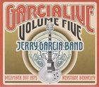 JERRY GARCIA Jerry Garcia Band : GarciaLive Volume Five (December 31st 1975 Keystone Berkeley) album cover