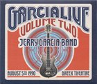 JERRY GARCIA Jerry Garcia Band : GarciaLive Volume Two (August 5th 1990 Greek Theatre) album cover