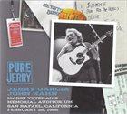 JERRY GARCIA Pure Jerry (Marin Veteran's Memorial Auditorium, San Rafael, California, February 28, 1986) album cover
