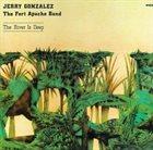 JERRY GONZÁLEZ The River Is Deep album cover