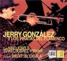 JERRY GONZÁLEZ Y Los Piratas Del Flamenco album cover