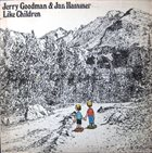 JERRY GOODMAN Jerry Goodman & Jan Hammer : Like Children album cover