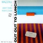 JERZY MAZZOLL Mazzoll & Arhythmic Perfection ‎: Out Out To Lunch album cover