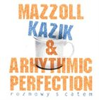 JERZY MAZZOLL Mazzoll, Kazik & Arhythmic Perfection : Rozmowy S Catem album cover