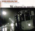 JESPER BODILSEN Jesper Bodilsen Trio : Mi Ritorni In Mente album cover