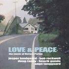 JESPER LUNDGAARD Jasper Lundgaard / Bob Rockwell / Doug Raney / Henrik Gunde, Aage Tanggaard: Love & Peace - The Music of Harold Parlan album cover
