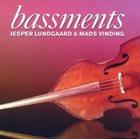 JESPER LUNDGAARD Jesper Lundgaard & Mads Vinding : Bassments album cover