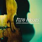 JESPER LUNDGAARD Jesper Lundgaard & Mads Vinding : Two Basses album cover