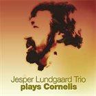 JESPER LUNDGAARD Jesper Lundgaard Trio Plays Cornelis album cover