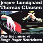 JESPER LUNDGAARD Play the Music of Borge Roger Henrichsen album cover